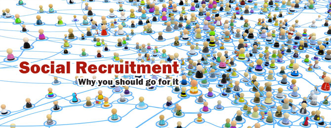 Social Recruitment – Why You Should Go For It