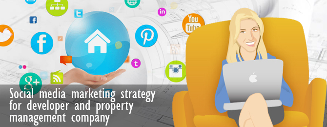 Social media marketing strategy for developer and property management company