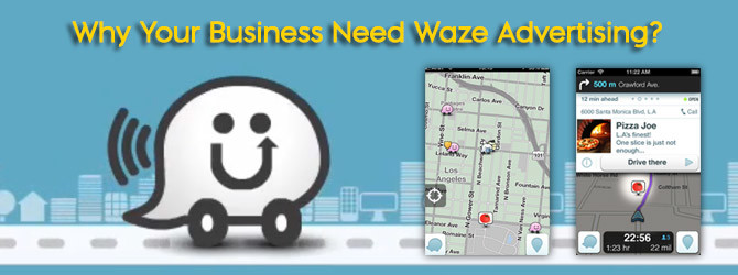 Why Your Business Need Waze Advertising?